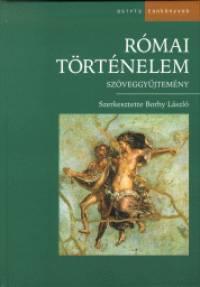 Borhy László  (Szerk.) - Római történelem