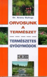 Arany György - Orvosunk a természet
