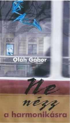 Oláh Gábor - Ne nézz a harmonikásra