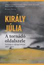 Király Júlia - A tornádó oldalszele