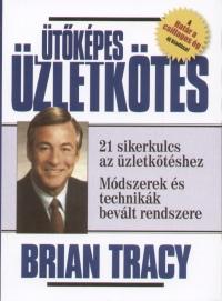 Brian Tracy - Ütőképes üzletkötés