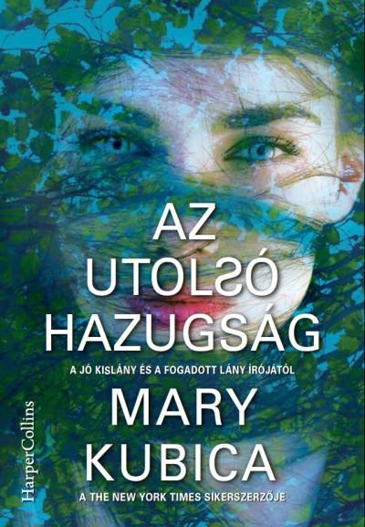 Mary Kubica - Az utolsó hazugság