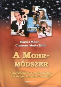 Clemens Maria Mohr - Bärbel Mohr - A Mohr-módszer