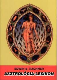 Edwin B. Rachner - Asztrológia-lexikon