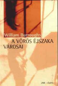 William S. Borroughs - A vörös éjszaka városai