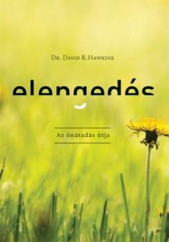 Dr. David R. Hawkins - Elengedés