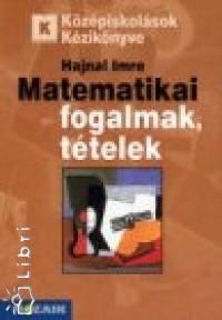 Hajnal Imre - Matematikai fogalmak, tételek 9-12 o.