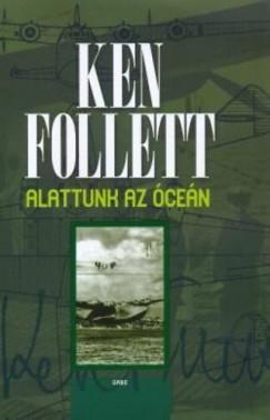 Ken Follett - Alattunk az �ce�n