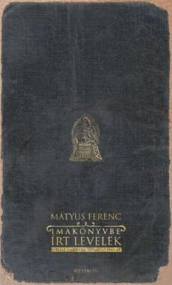 Mátyus Ferenc - Imakönyvbe írt levelek