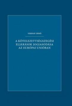 Várnay Ernő - A kötelezettségszegési eljárások jogiasodása az Európai Unióban
