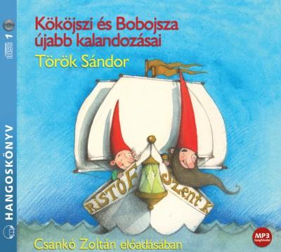 Török Sándor - Csankó Zoltán - Kököjszi és Bobojsza újabb kalandozásai