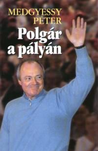 Medgyessy Péter - Polgár a pályán