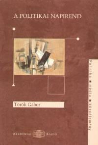 Dr. Török Gábor - A politikai napirend