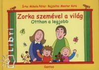 Mikola Péter - Zorka szemével a világ