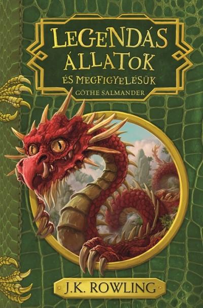 J. K. Rowling - Legendás állatok és megfigyelésük