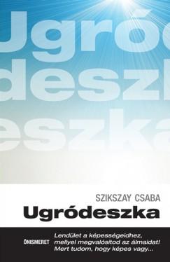 Szikszay Csaba - Ugródeszka