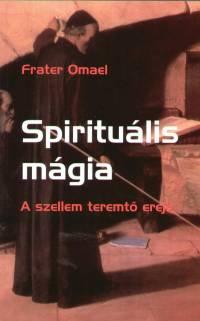 Frater Omael - Spirituális mágia
