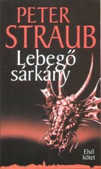Peter Straub - Lebegő sárkány I-II.