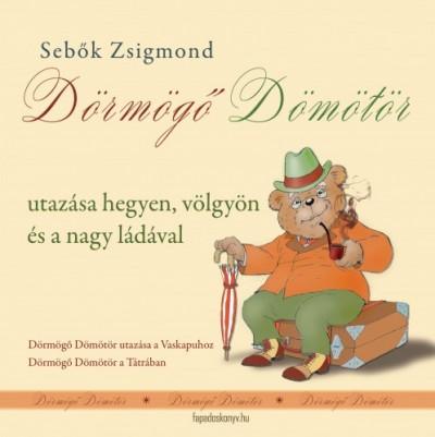Sebők Zsigmond - Dörmögő Dömötör utazásai