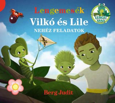 Berg Judit - Lengemesék - Vilkó és Lile - Nehéz feladatok