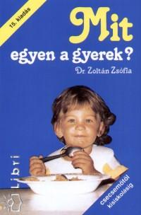 Dr. Zoltán Zsófia - Mit egyen a gyerek?