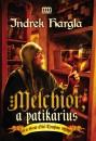 Indrek Hargla - Melchior, a patikárius és a Szent Olaf-Templom rejtélye