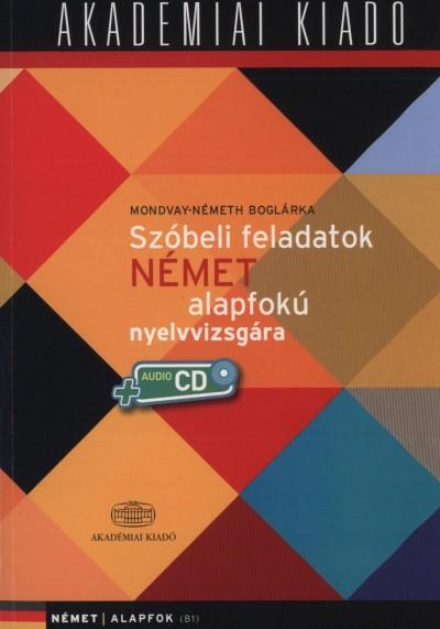 Mondvay-Németh Boglárka - Szóbeli feladatok német alapfokú nyelvvizsgára + Audio CD