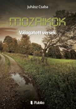 Juhász Csaba - MOZAIKOK