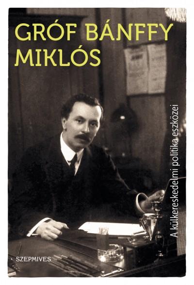 Gróf Bánffy Miklós - A külkereskedelmi politika eszközei