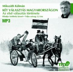 Mikszáth Kálmán - Székhelyi József - Két választás Magyarországon - Az első választás története - Hangoskönyv (MP3)