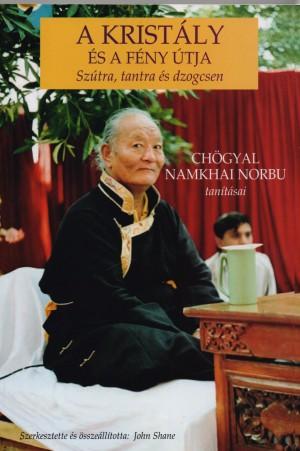 Ch�gyal Namkhai Norbu - John Shane (Szerk.) - A krist�ly �s a f�ny �tja