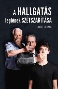 Jobst Bittner - A hallgatás leplének szétszakítása