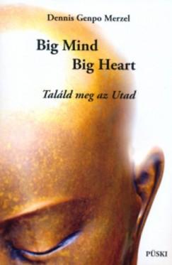 Genpo Dennis Merzel - Big Mind, Big Heart - Találd meg az Utad