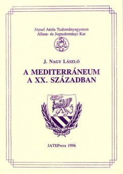 J. Nagy László - A Mediterráneum a XX. században