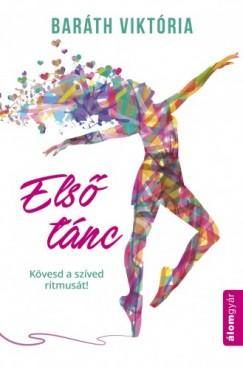 Baráth Viktória - Első tánc - Kövesd a szíved ritmusát!