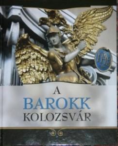 Kovács Kiss Gyöngyi  (Szerk.) - A barokk Kolozsvár