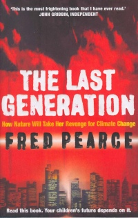 Fred Pearce - The Last Generation