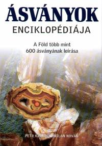 Petr Korbel - Milan Novák - Ásványok enciklopédiája