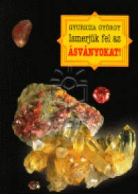 Gyuricza György - Ismerjük fel az ásványokat!