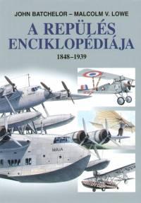 John Batchelor - Malcolm V. Lowe - A repülés enciklopédiája