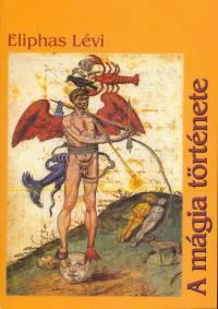 Eliphas Lévi - A mágia története