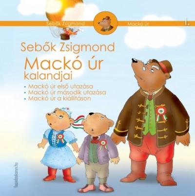 Sebők Zsigmond - Mackó úr kalandjai I. kötet