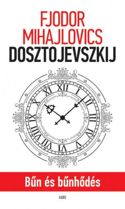 Fjodor Mihajlovics Dosztojevszkij - Bűn és bűnhődés