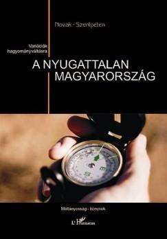 Dr. Novák Zoltán - Szentpéteri Nagy Richard - A nyugattalan Magyarország