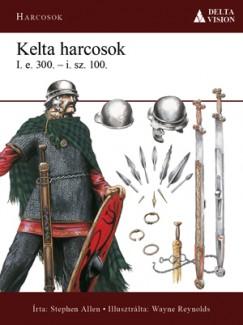 Stephen Allen - Kelta harcosok  I.e. 300. - i.sz. 100.