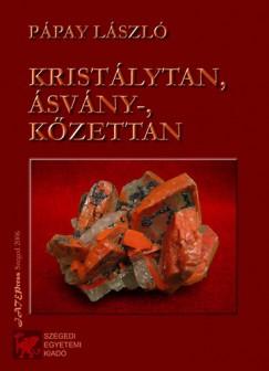 Pápay László - Kristálytan, ásvány-, kőzettan