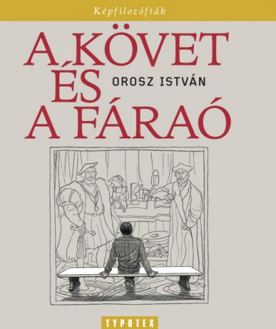 Orosz István - A követ és a fáraó
