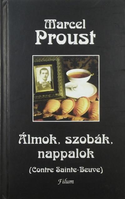 Marcel Proust - Álmok, szobák, nappalok