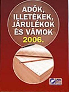 Sztanó Imréné - Adók, illetékek, járulékok és vámok 2006.