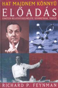 Richard Phillips Feynman - Hat majdnem könnyed előadás